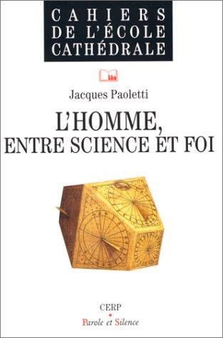 L'homme entre science et foi
