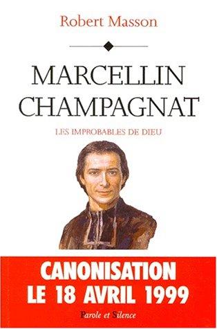 Marcellin Champagnat : les improbables de Dieu