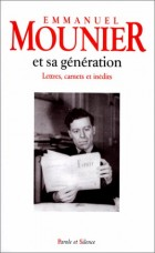 Mounier et sa génération : lettres, carnets et inédits