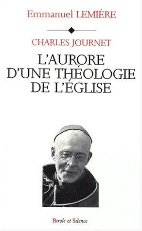 Charles Journet, l'aurore d'une th�ologie de l'Eglise