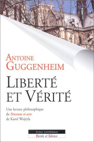 Liberté et vérité : une lecture philosophique de Personne et acte de Karol Wojtyla