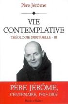 Théologie spirituelle, Vol. 3. Vie contemplative