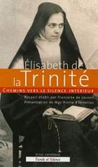 Chemins vers le silence intérieur avec Elisabeth de la Trinité