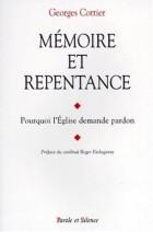 Mémoire et repentance : pourquoi l'Eglise demande pardon