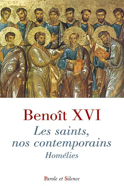 Les saints, nos contemporains : homélies