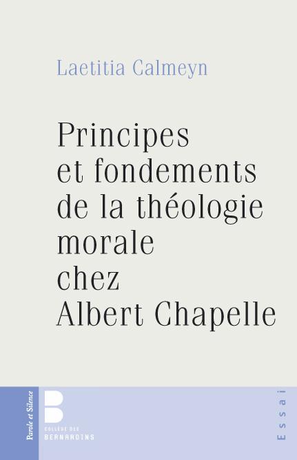 Principes et fondements théologiques de la morale selon le père Albert Chapelle