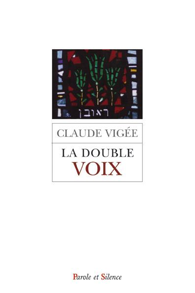 La double voix : poèmes, essais et entretiens