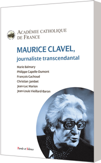 Maurice Clavel, journaliste transcendantal