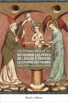 Découvrir les Pères de l'Eglise à travers la liturgie des heures - Tome 2