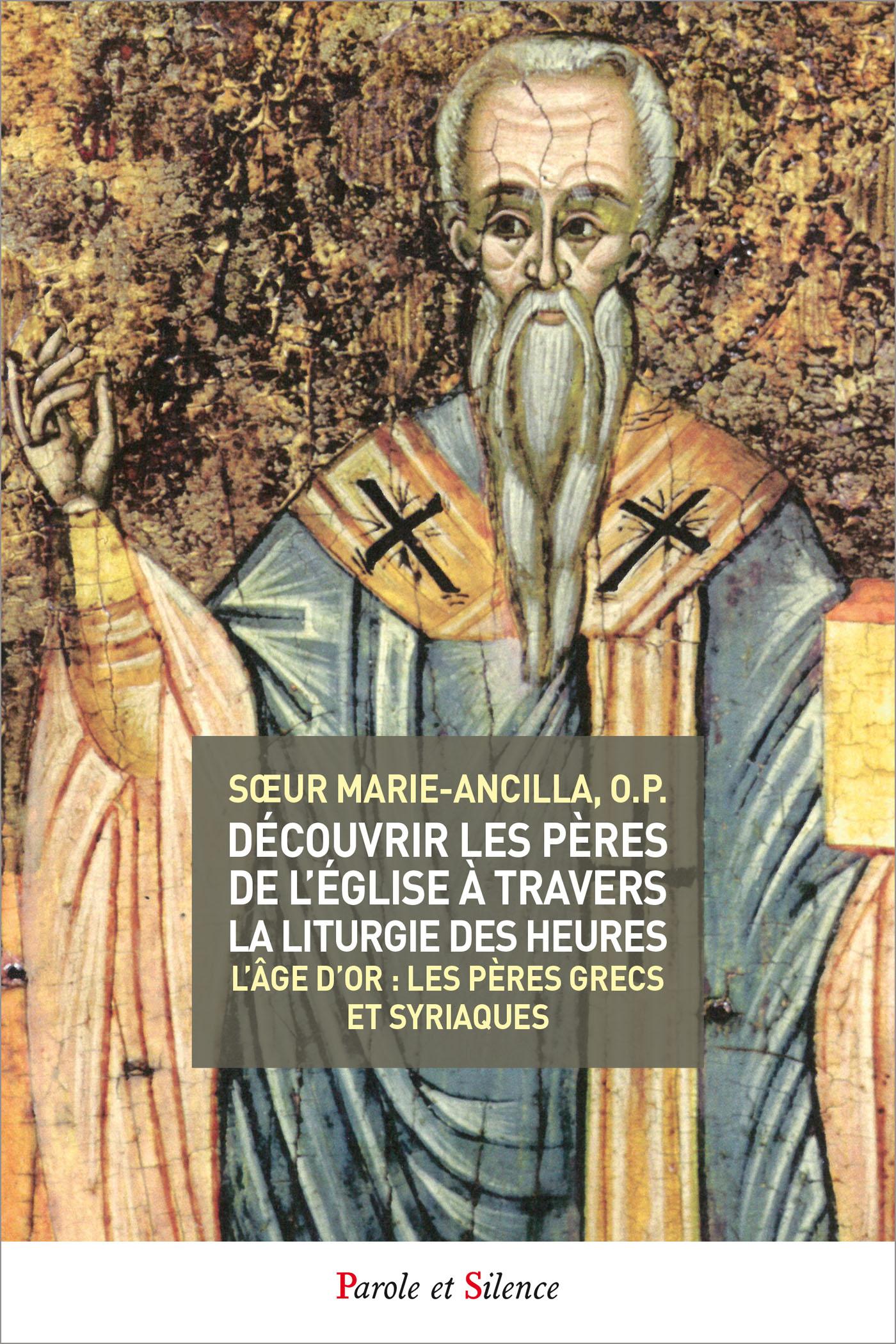 Découvrir les Pères de l'Église à travers la liturgie des heures - tome 3