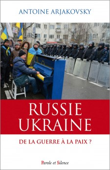 Russie - Ukraine. De la guerre � la paix ?
