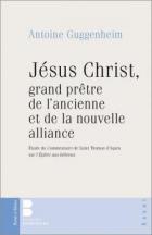 Jésus Christ, grand prêtre de l'ancienne et de la nouvelle Alliance