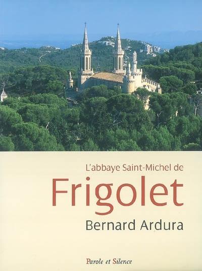 L'abbaye Saint-Michel de Frigolet, 1858-2008 : un siècle et demi d'histoire des Prémontrés en Provence