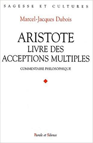Aristote ou le livre des acceptions multiples