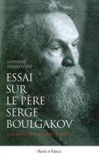 Essai sur le p�re Serge Boulgakov (1871-1944)