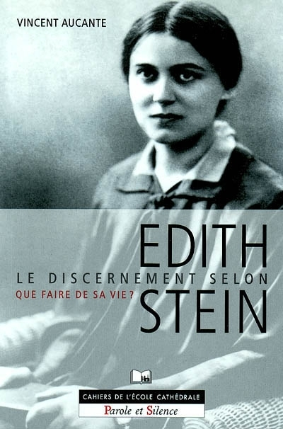 Le discernement selon Edith Stein