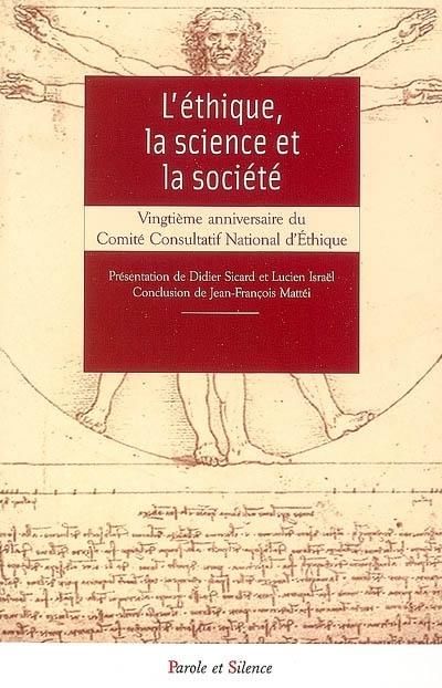 L'éthique, la science et la société : autour du 20e anniversaire du comité consultatif national d'éthique : actes du colloque de Rome des 21-22 mars 2003