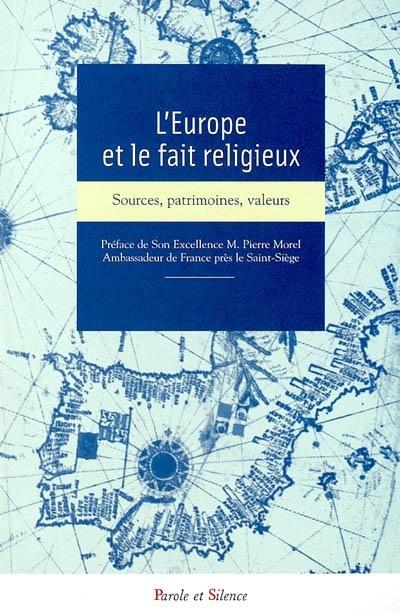 L'Europe et le fait religieux : sources, patrimoines, valeurs