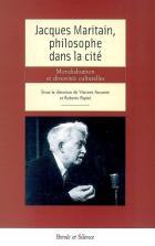 Jacques Maritain, philosophe dans la cité : mondialisation et diversités culturelles