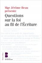 Questions sur la foi au fil de l'Écriture