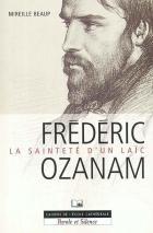 Frédéric Ozanam, la sainteté d'un laïc