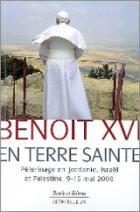 Benoît XVI en Terre sainte
