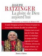 La gloire de Dieu aujourd'hui : méditations : découvrez la pensée de Benoît XVI