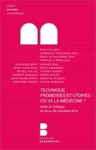 Techniques, promesses et utopies: où va la médecine?