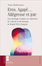Eros, Agapè… Allégresse et Joie