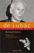 Chemins vers le silence intérieur avec Henri de Lubac