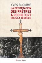 La déportation  des prêtres  à Rochefort  sous la Terreur