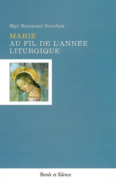 Marie au fil de l'année liturgique