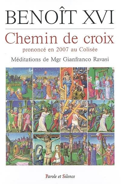 Chemin de croix : vendredi saint 2007 : prononcé en 2007 au Colisée