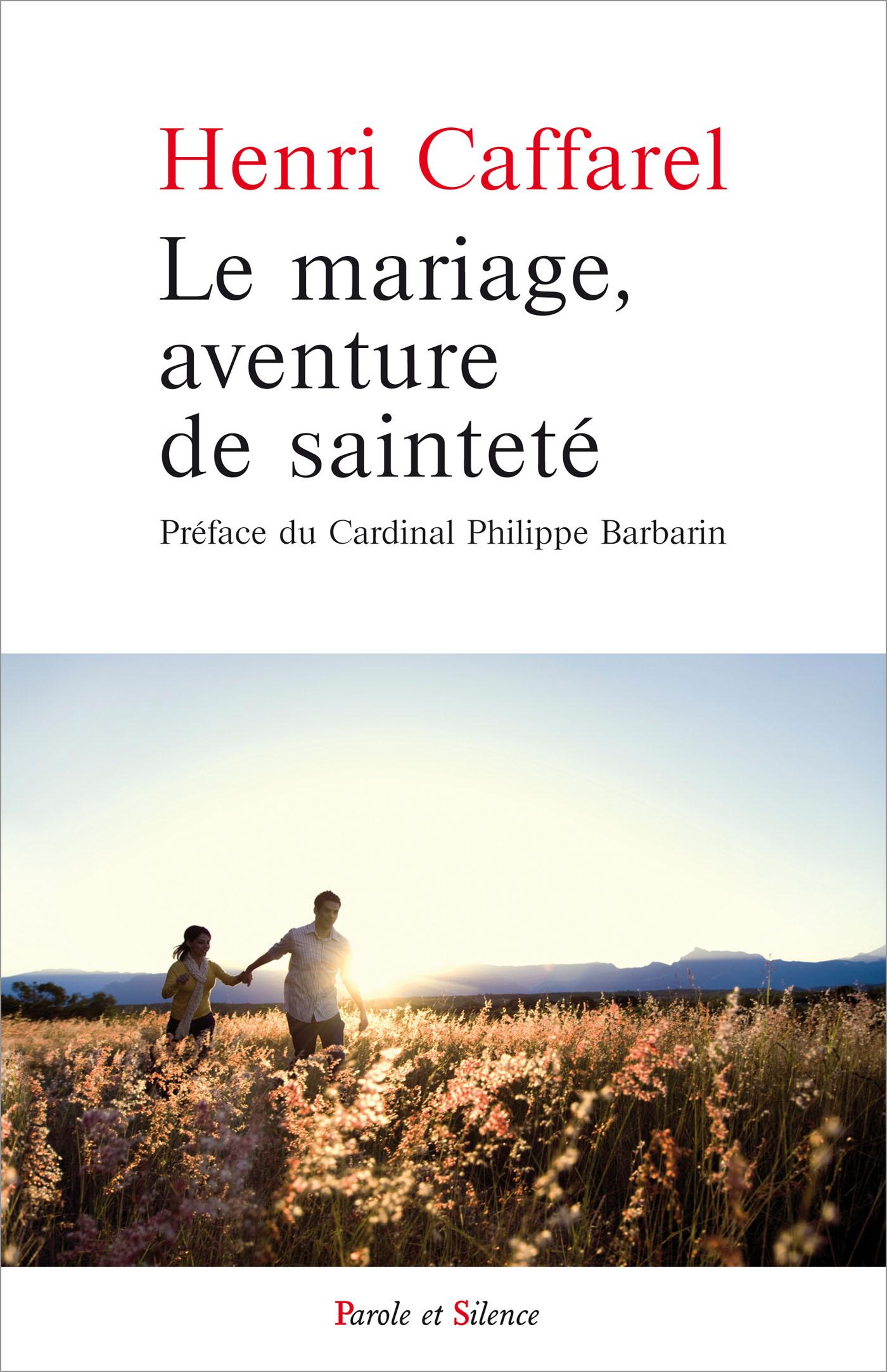 Le mariage, aventure de sainteté