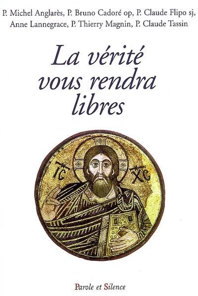 La vérité vous rendra libres : conférences de carême de Notre-Dame de Pentecôte, diocèse de Nanterre