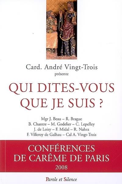 Qui dites-vous que je suis ? : conférences de Carême à Notre-Dame de Paris, 2008