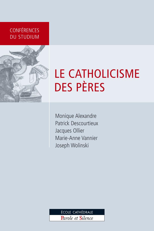 Le catholicisme des Pères