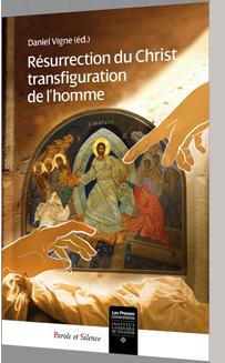 La Résurrection du Christ, transfiguration de l'homme