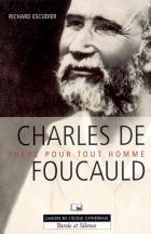 Charles de Foucauld. Frère pour tout homme