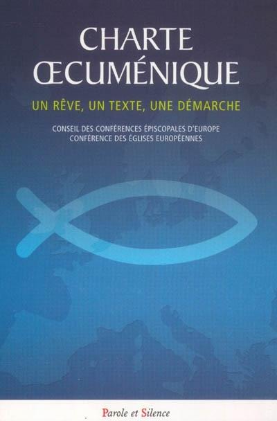 Charte oecuménique : un rêve, un texte, une démarche des Eglises en Europe