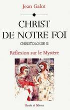 Christologie : le témoignage de l'Écriture, Vol. 2. Christ de notre foi