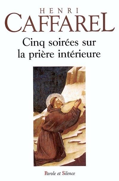 Cinq soirées sur la prière intérieure