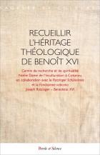 Recueillir l'héritage théologique de BenoîtXVI
