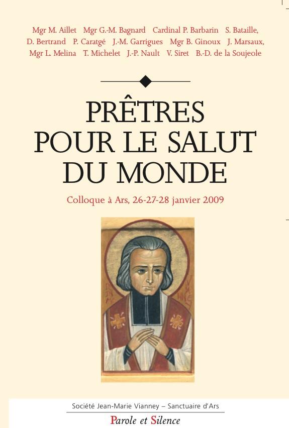 Prêtres pour le salut du monde : colloque à Ars, janvier 2009