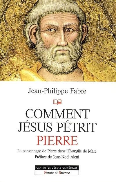 Comment Jésus pétrit Pierre