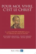Pour moi, vivre, c'est le Christ : conférences de carême 2009 de Fourvière