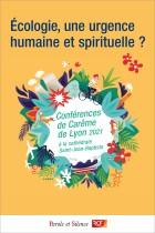 Écologie, une urgence humaine et spirituelle ?