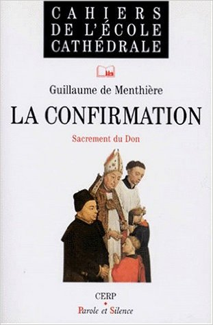 La confirmation, sacrement du don