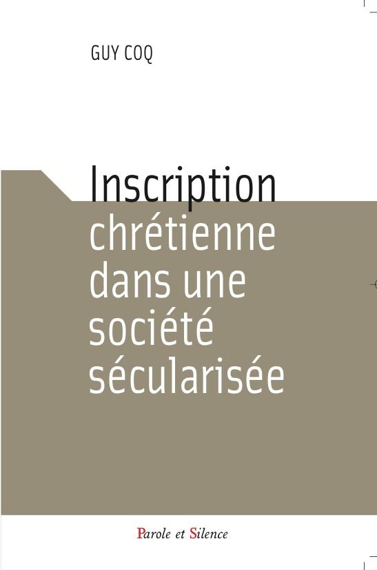 Inscription chrétienne dans une société sécularisée