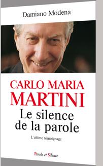 Carlo Maria Martini. Le silence de la parole